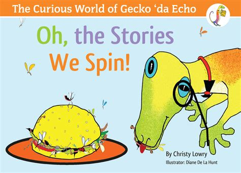 the curious world of the curious world of gecko da echo oh the stories we spin read book online
