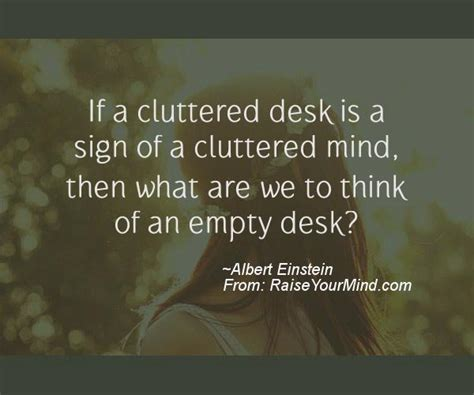 If A Cluttered Desk Signs A Cluttered Mind by If A Cluttered Desk Is A Sign Of A Cluttered Mind Then