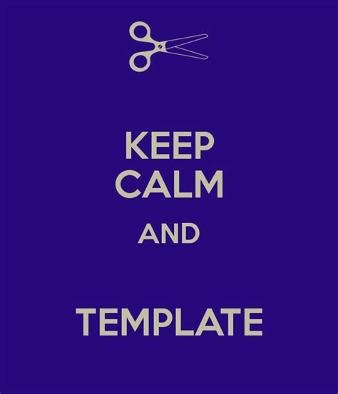 keep calm template keep calm and template poster pez keep calm o matic