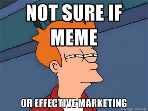 Not Sure Memes - what memes may come the what why and how of