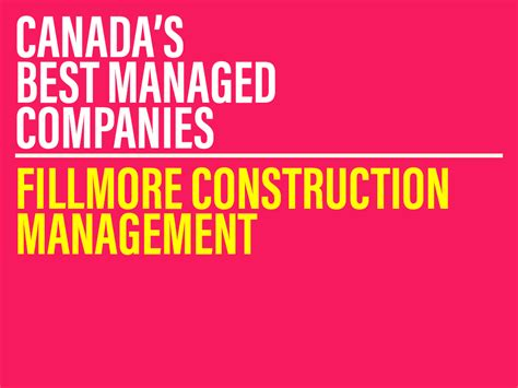 Mba In Construction Management Canada by Fillmore Construction Canada S Best Managed Companies 2017