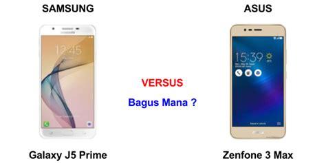 Harga Hp Merk Samsung J7 Prime perbandingan bagus mana hp asus zenfone 3 max vs samsung