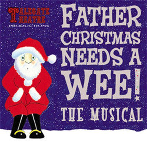 father christmas needs a 0857540041 father christmas needs a wee the musical 3 star review by kathleen sargeant