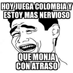 imagenes chistosas hoy juega colombia meme yao ming 2 hoy juega colombia y estoy mas nervioso