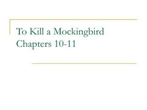 themes in to kill a mockingbird chapter 11 ppt to kill a mockingbird chapters 28 31 powerpoint