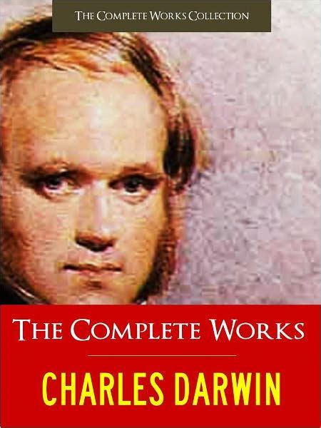 charles darwin the complete major works 25 books with illustrations by charles darwin nook