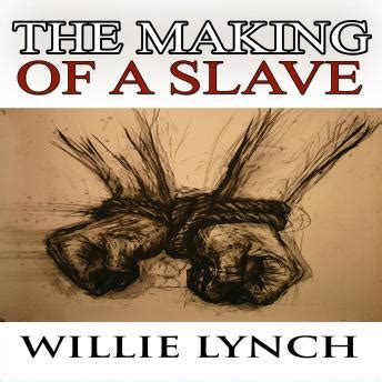 the willie lynch letter and the of a books listen to willie lynch letter and the of a by