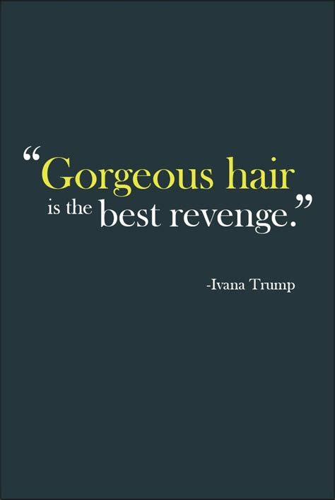 hair quotes gorgeous hair really is the best don t you think