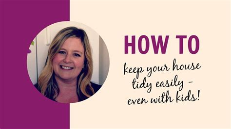 how to leave a how to keep your house tidy easily a tidy house even if
