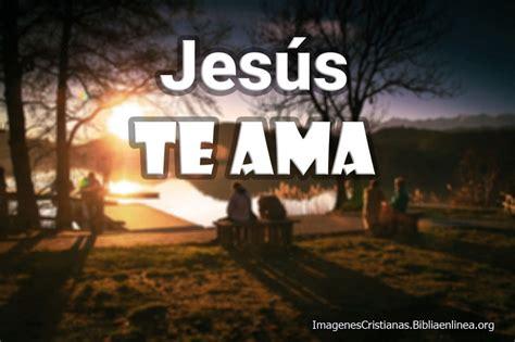 imagenes cristianas hd imagenes jesus te ama mensajes y palabras de verdad