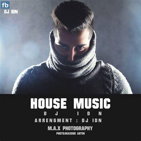 house music dj mp3 dj idn house music mp3 radiojavan com