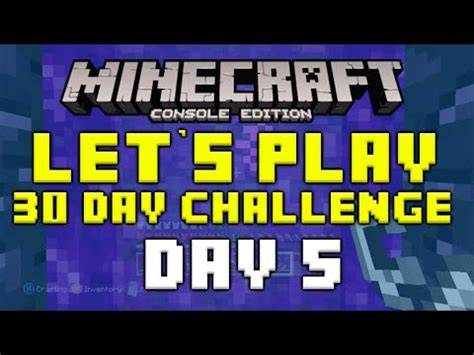 minecraft xbox 360 challenges minecraft xbox 360 30 day let s play challenge quot the