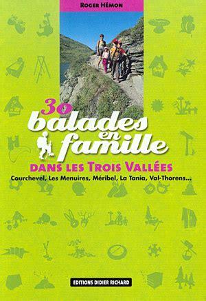 libro trois mille faons de librer 237 a desnivel 30 balades en famille dans les trois vall 233 es roger h 233 mon