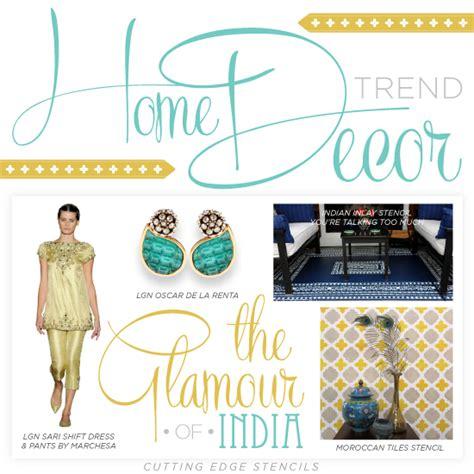 home design trends magazine india home decor trend stencil the glamour of india stencil