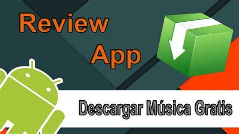 www descargar review app quot descargar musica gratis mp3 quot mejor aplicaci 243 n