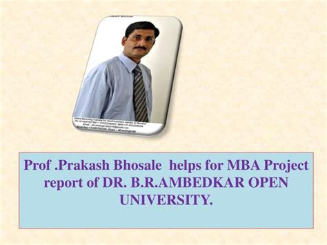 Dr Br Ambedkar Open Mba by Ppt Prof Prakash Bhosale Helps For Mba Project Report