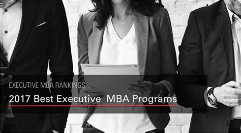 Executive Mba Vs Distance Mba by The 2017 Best Executive Mba Program Rankings Exec