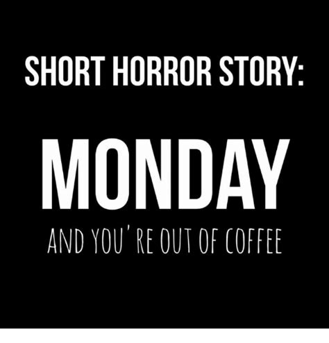 tag you re it tag a horror story volume 1 books horror story monday and you re out of coffee meme