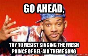 Bel Air Meme - go ahead try to resist singing the fresh prince of bel