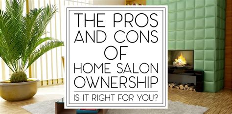 working from home the pros and cons of home salons this