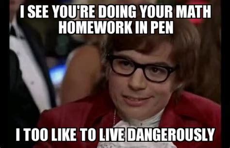 Meme Generator Pictures - i too like to live dangerously weknowmemes generator