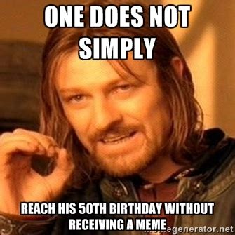 Happy 50th Birthday Meme - sarcastic 50th happy birthday memes 2happybirthday