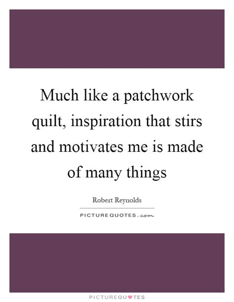 Patchwork Quilt Lyrics - much like a patchwork quilt inspiration that stirs and