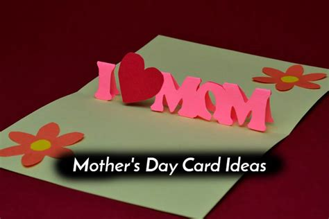mothers day cards ideas mother s day card ideas make this mother s day special