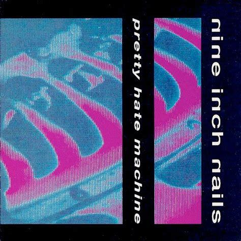 nine inch nails best album pretty machine album by nine inch nails best