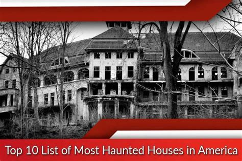 best houses in america most haunted houses in america list of top ten from usa
