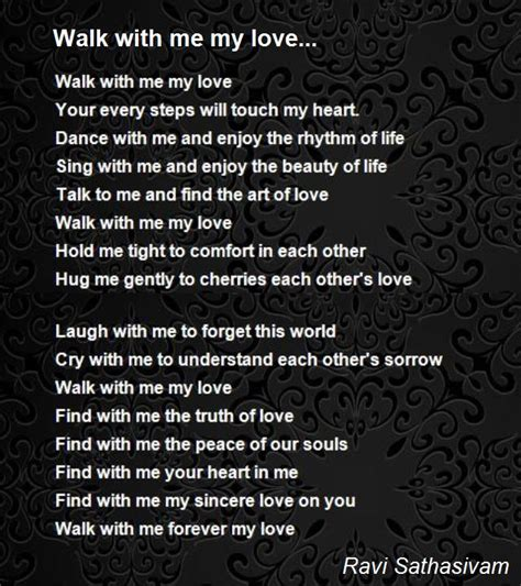 how to my to walk with me walk with me my poem by ravi sathasivam poem