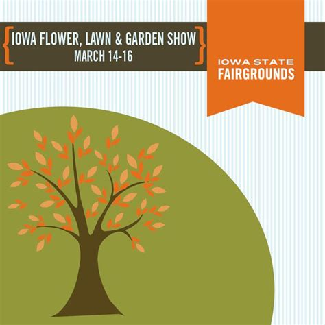 Flower Lawn And Garden Show The Iowa Flower Lawn And Garden Show Will Be In The Varied Industries Building On The