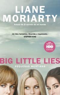 libro big little lies now big little lies peque 241 as mentiras megustaleer