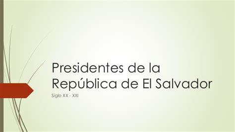 la repblica o el presidentes de la republica de el salvador