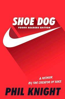 1471146723 shoe dog a memoir by shoe dog a memoir by the creator of nike young reader s