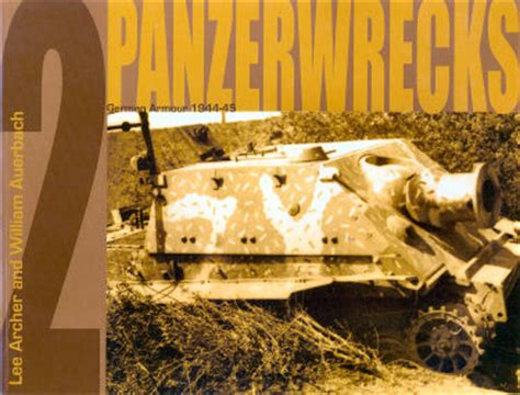 panzerwrecks 21 german armour 1944 45 books panzerwrecks german armour 1944 45 vol 2 from s