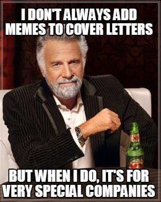 Add Meme To Photo - meme creator i don t always add memes to cover letters
