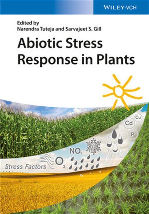 Wiley Abiotic Stress Response In Plants Narendra Tuteja
