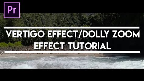 adobe premiere pro zoom effect tutorial buat vertigo dolly zoom effect seperti video