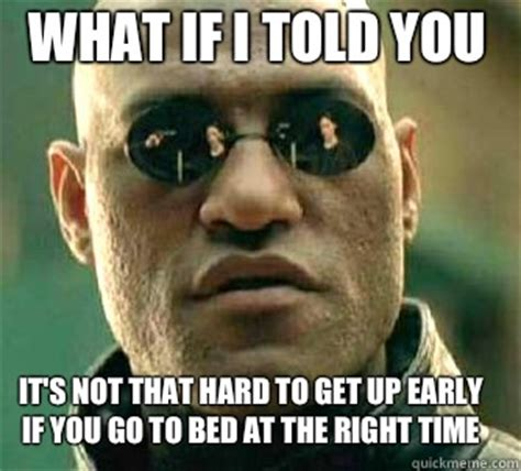 go to bed meme go to bed meme 28 images what if i told you it s not