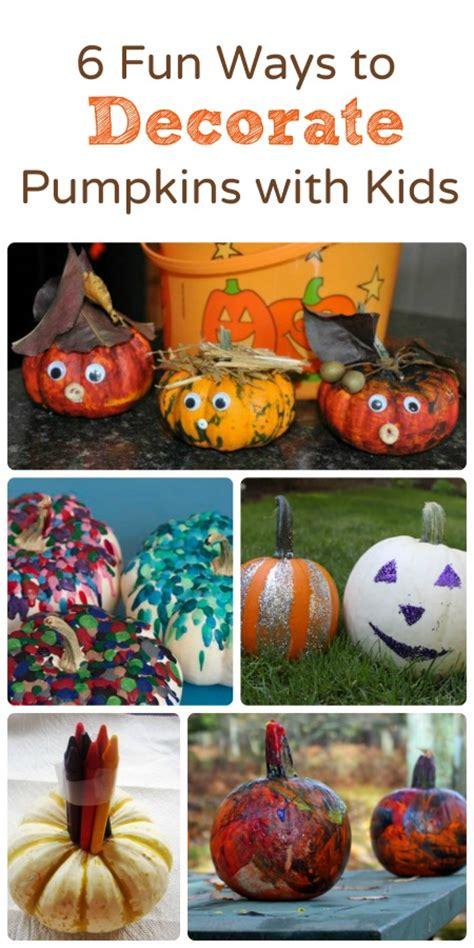 6 fun ways to decorate pumpkins with kids