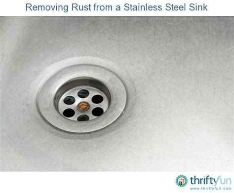 how to get rust stainless steel sink removing rust from a stainless steel sink thriftyfun