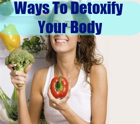Best Way To Detox Bodybuilding how to detoxify with detox diet different types of