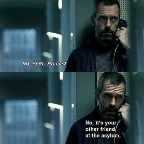 house md quotes quotes dr house wilson quotesgram