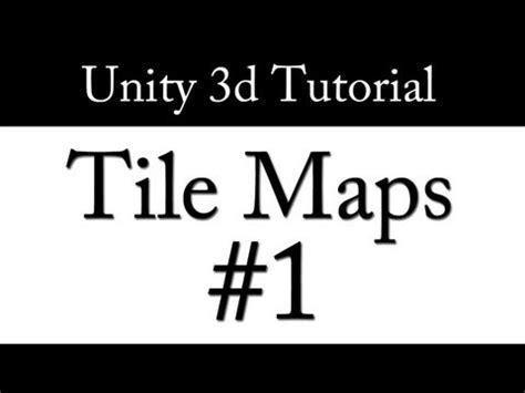 unity tutorial list unity 3d tutorial tile maps civilization dungeon