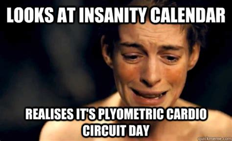Insanity Workout Meme - insanity 60 day workout challenge memes quickmeme