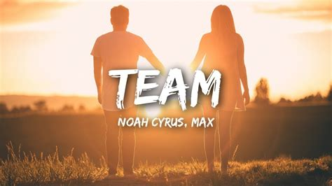 noah cyrus and max team lyrics noah cyrus max team lyrics lyrics video youtube