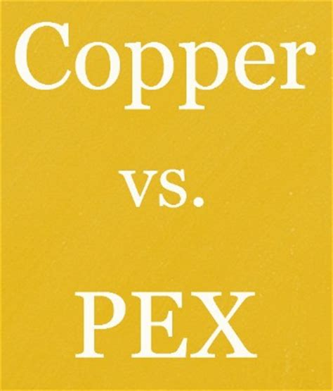 Copper Plumbing Vs Pex by When It Comes To Repiping A Home Which Material Is Better