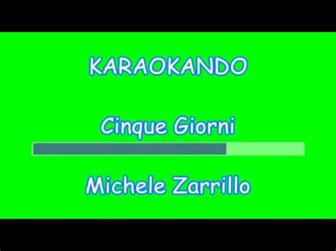5 giorni testo karaoke italiano cinque giorni michele zarrillo