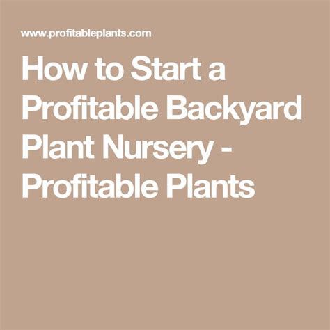 how to start a profitable backyard plant nursery pdf best 25 plant nursery ideas on pinterest garden shop